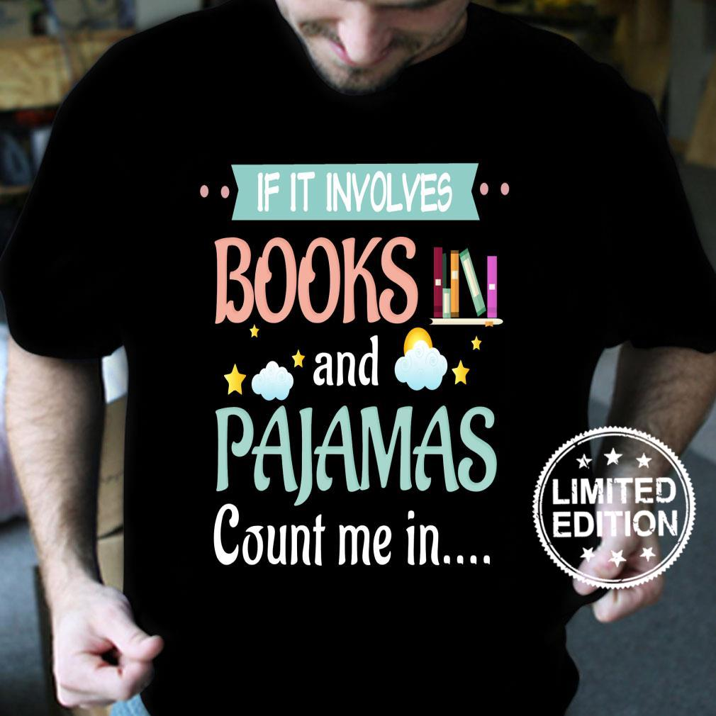 Books and pajamas count me in shirt