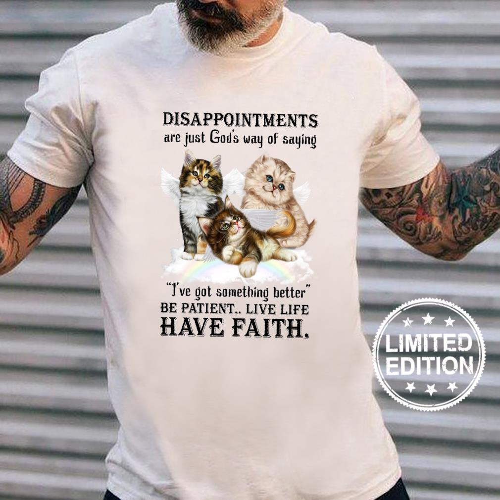 Disappointments are just god's way of saying i've got something better shirt long sleeved