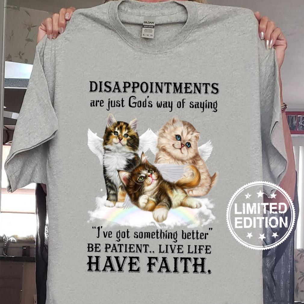 Disappointments are just god's way of saying i've got something better shirt sweater
