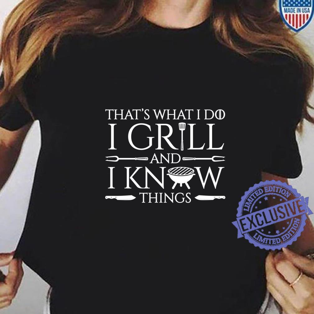 Fun I Grill And Know Things Meat Barbecue Dad Shirt ladies tee