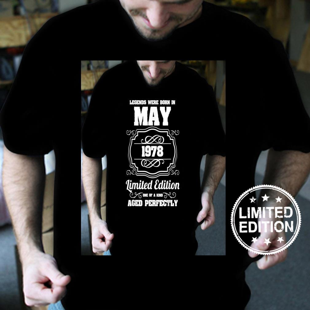 Legends were born in May 1978 43th Birthday Aged perfectly Shirt