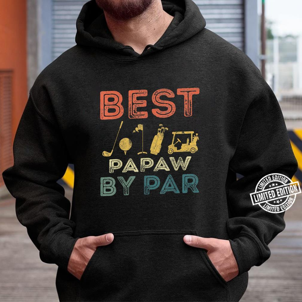 Mens Best Papaw By Par Father's Day Golf Golfing Shirt hoodie
