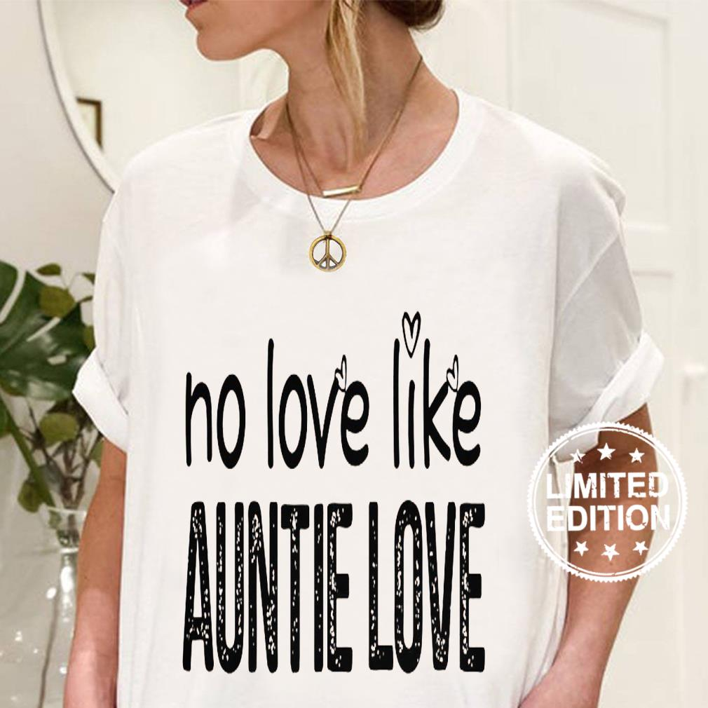 Official No love like auntie love shirt