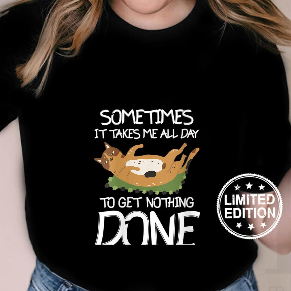 Womens Sometimes It Takes Me All Day To Get Nothing Done Cat Lazy Shirt ladies tee