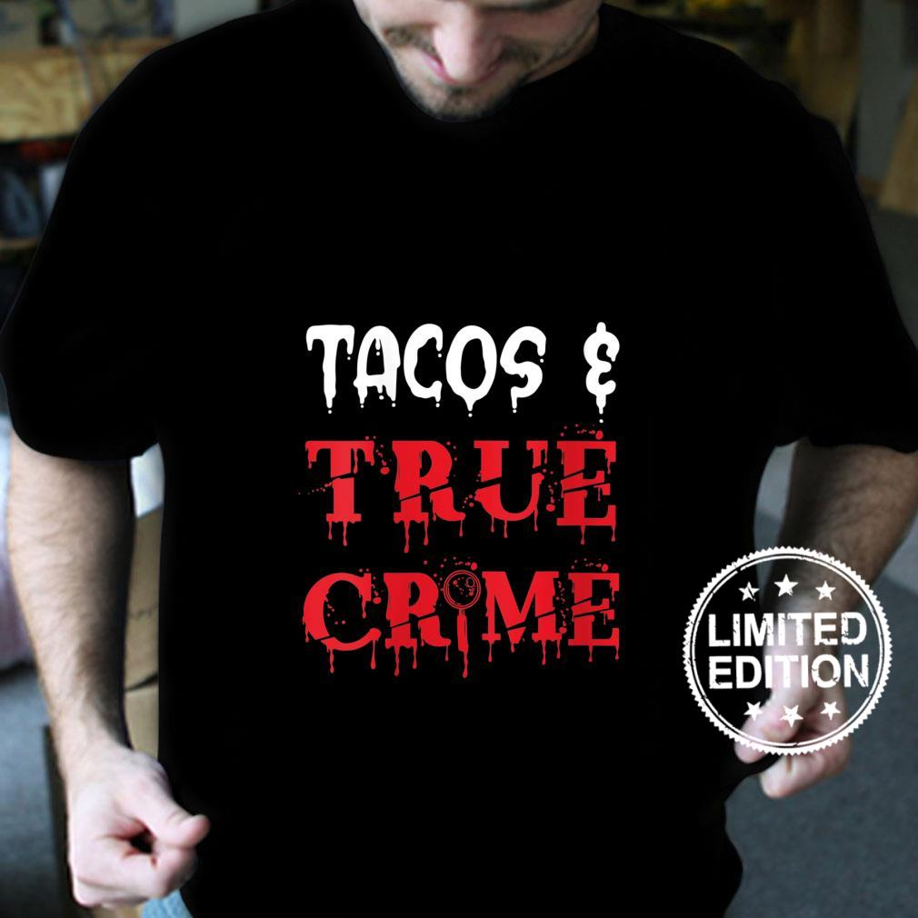 Womens Tacos And True Crime Murder Podcast Serial Killers Shirt