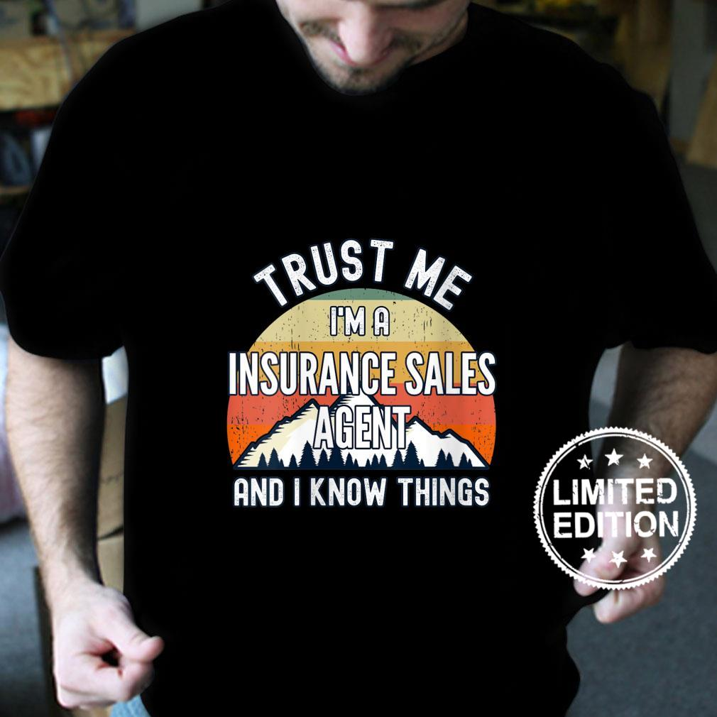 Womens Trust Me I'm a Insurance Sales Agent And I Know Things Shirt