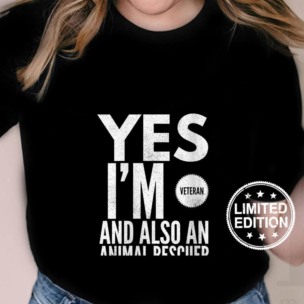 Womens Veteran's Day Military Yes I'm Veteran And Also A Rescuer Shirt ladies tee