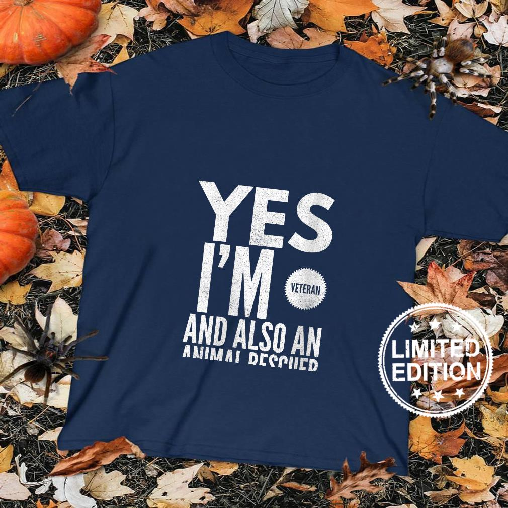Womens Veteran's Day Military Yes I'm Veteran And Also A Rescuer Shirt sweater