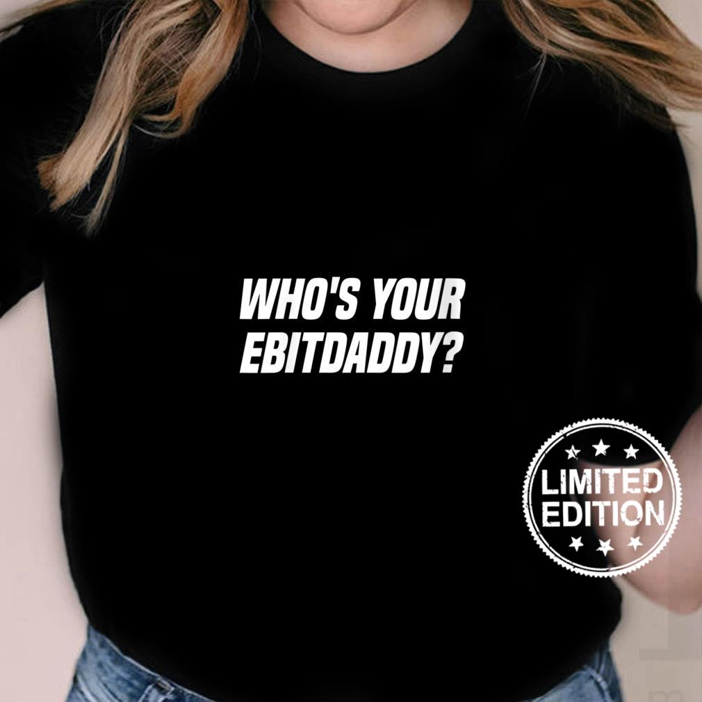 Womens Who's Your EBITDAaddy Bookkeeping Accounting Tax Accountant Shirt ladies tee