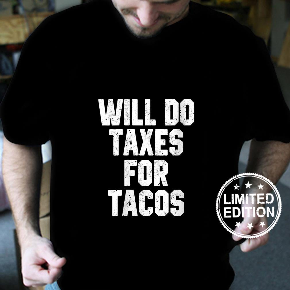 Womens Will Do Taxes For Tacos Accountant Bookkeeper CPA Accounting Shirt