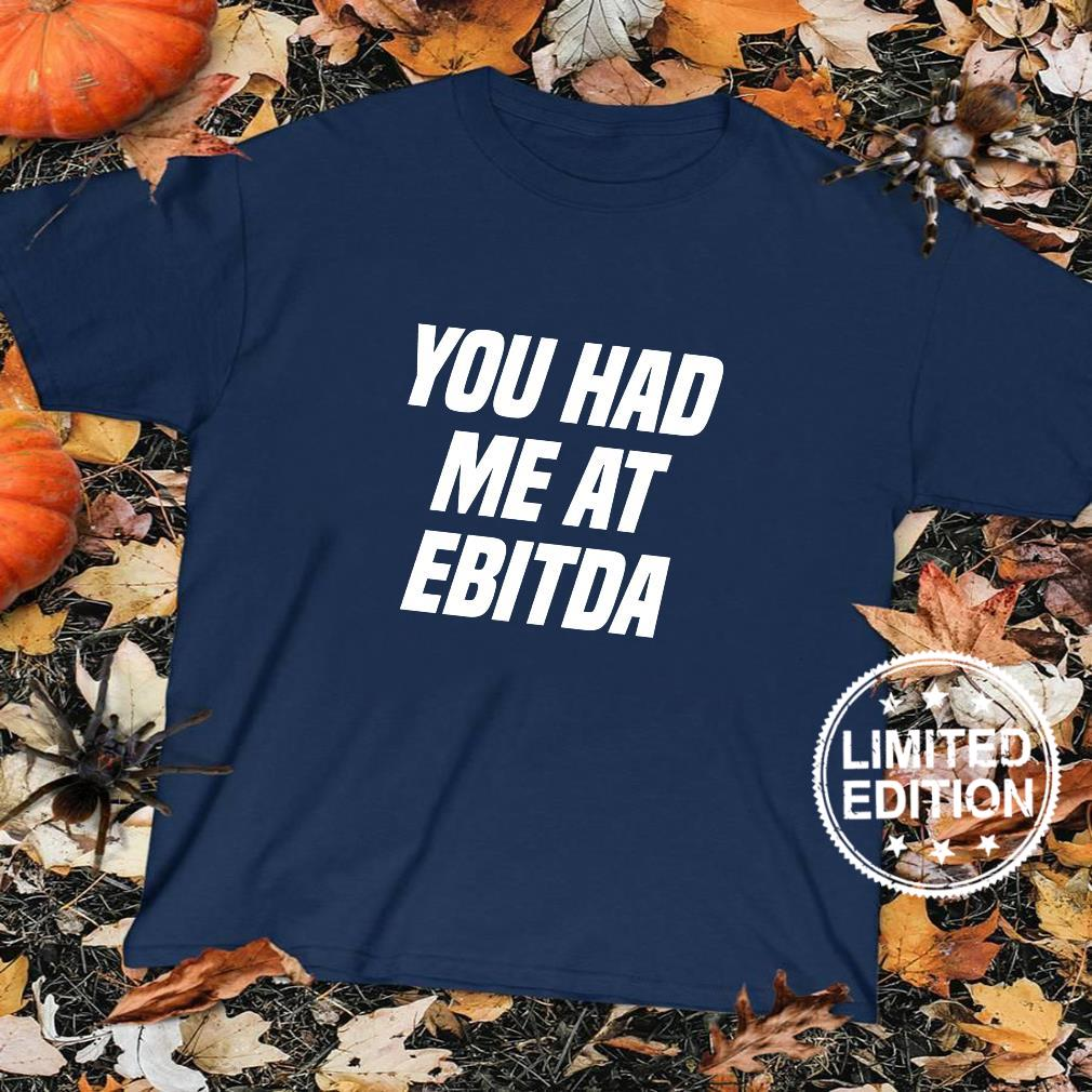 You Had Me At EBITDA Bookkeeping Accounting Tax Accountant Shirt sweater