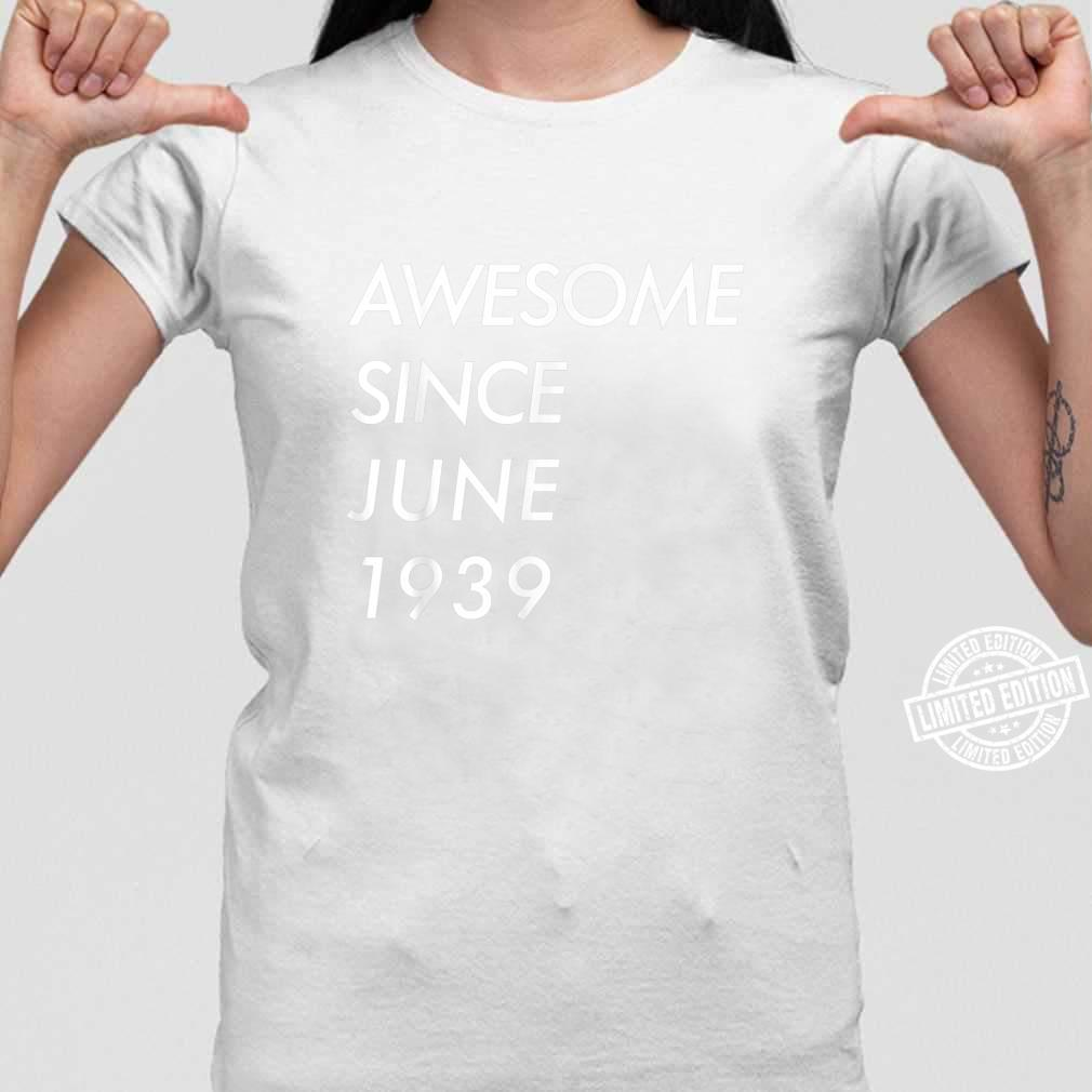 82nd Birthday,Awesome Since June 1939 Shirt ladies tee