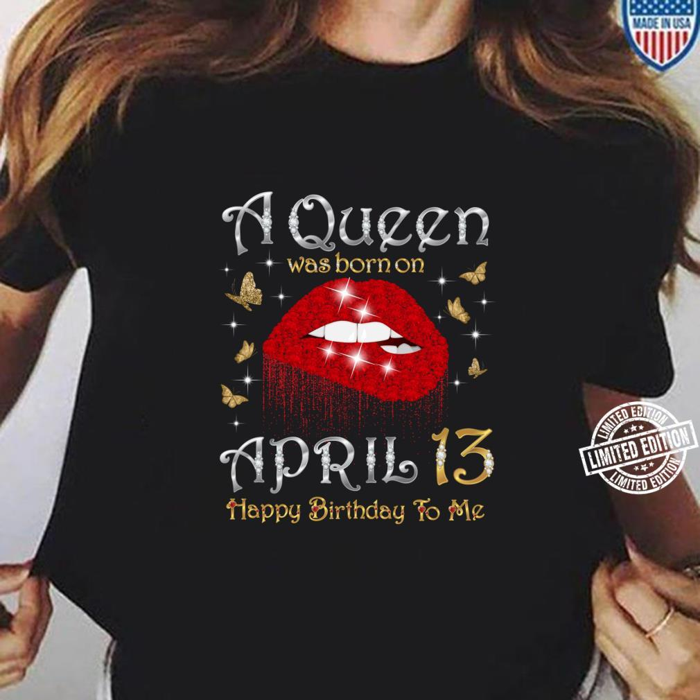 A Queen Was Born on April 13, 13th April Queen Birthday Shirt ladies tee