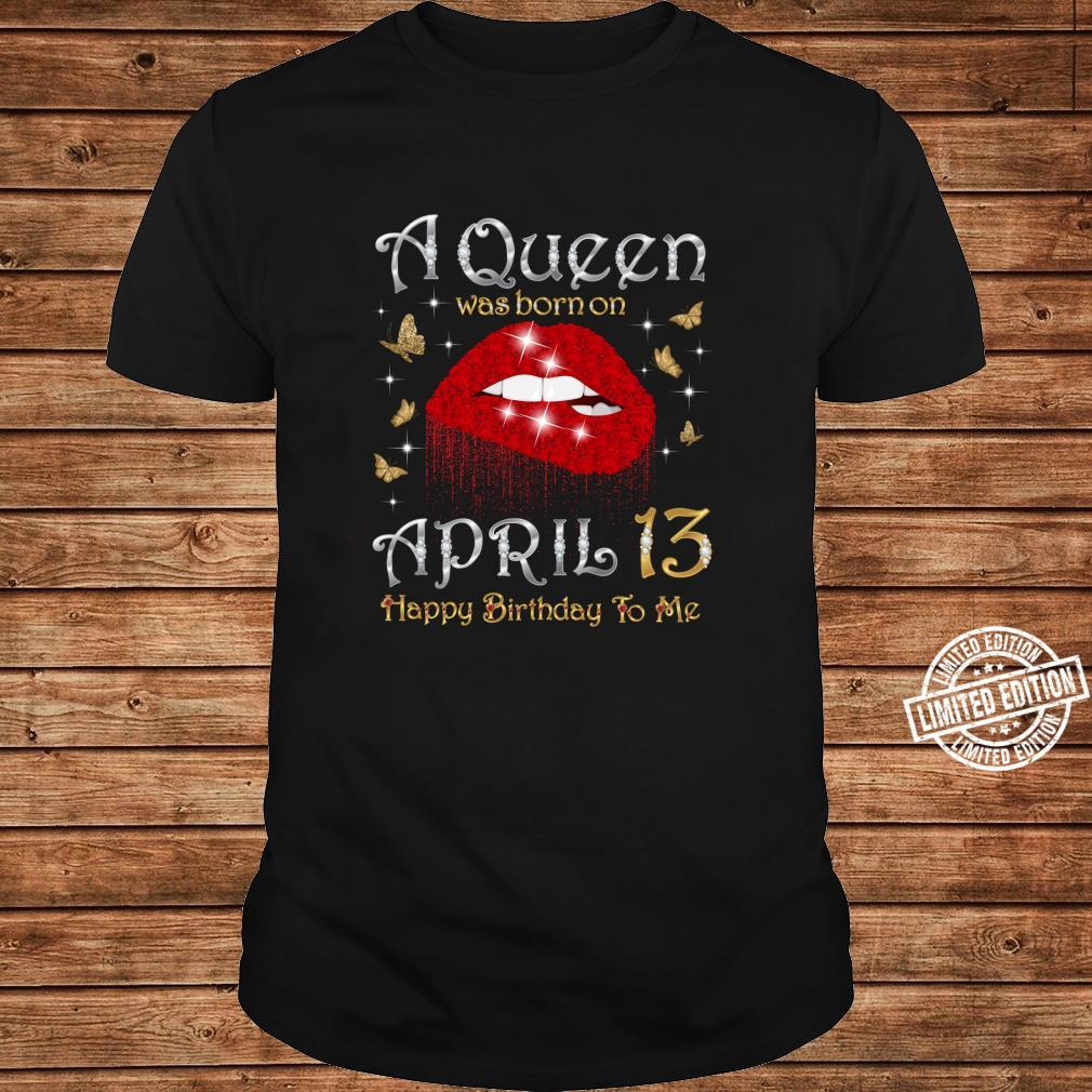 A Queen Was Born on April 13, 13th April Queen Birthday Shirt long sleeved