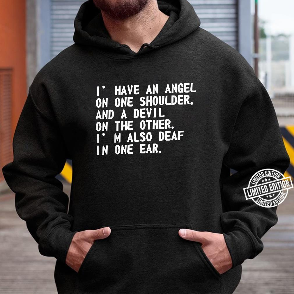 I Have An Angel On One Shoulder Devil On The Other Shirt hoodie