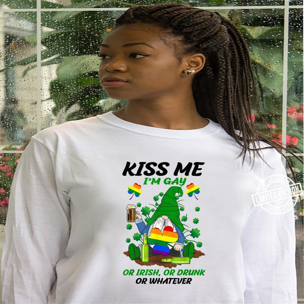 Kiss Me I'm Gay Or Irish Or Drunk Or Whatever Patrick's Day Shirt hoodie