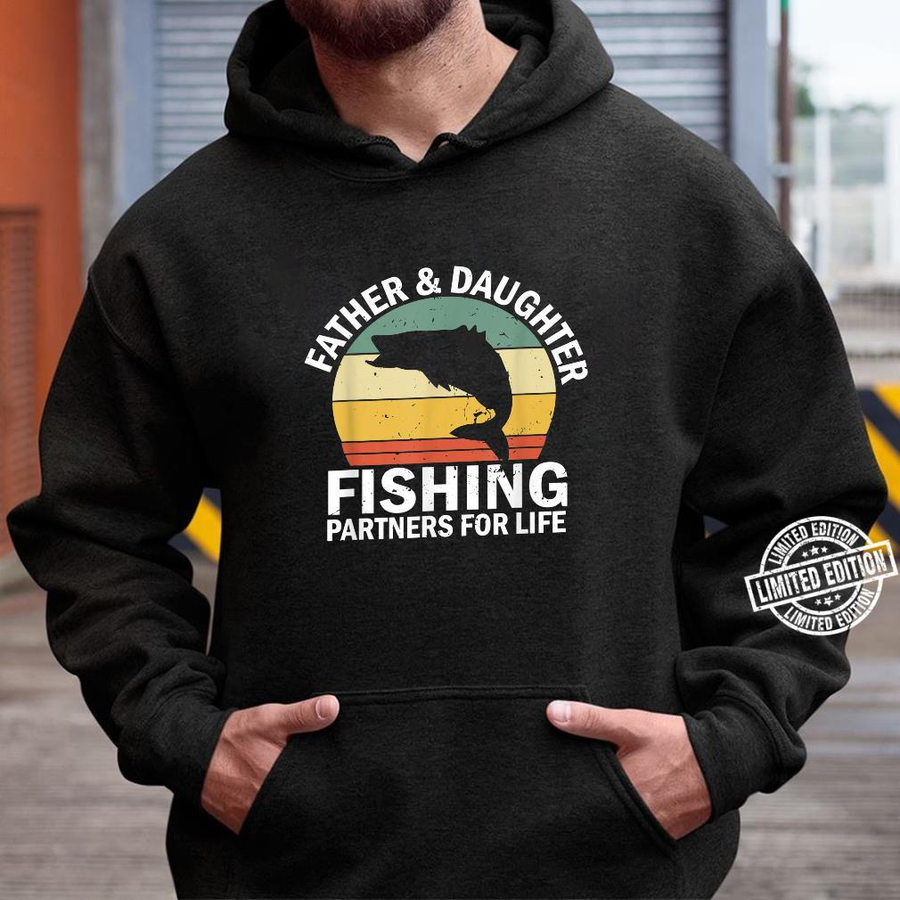 Mens Vintage Fisherman Dad and Daughter Fishing Partners For Life Shirt hoodie